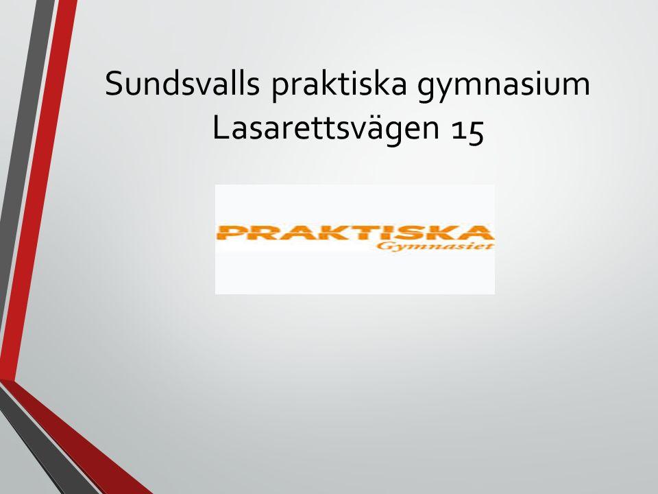 Sundsvalls praktiska gymnasium Lasarettsvägen 15