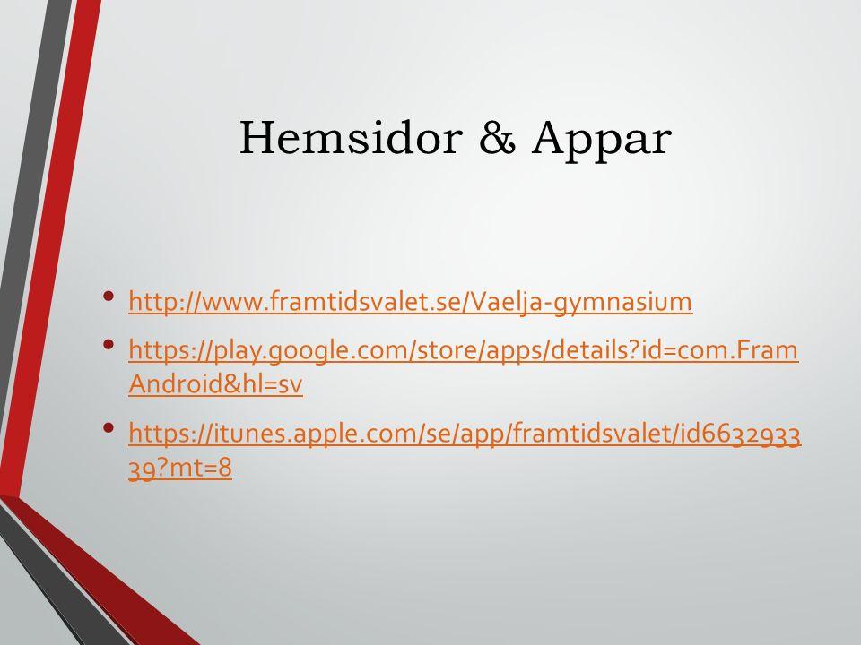Hemsidor & Appar http://www.framtidsvalet.se/Vaelja-gymnasium https://play.google.com/store/apps/details?id=com.Fram Android&hl=sv https://play.google.com/store/apps/details?id=com.Fram Android&hl=sv https://itunes.apple.com/se/app/framtidsvalet/id6632933 39?mt=8 https://itunes.apple.com/se/app/framtidsvalet/id6632933 39?mt=8