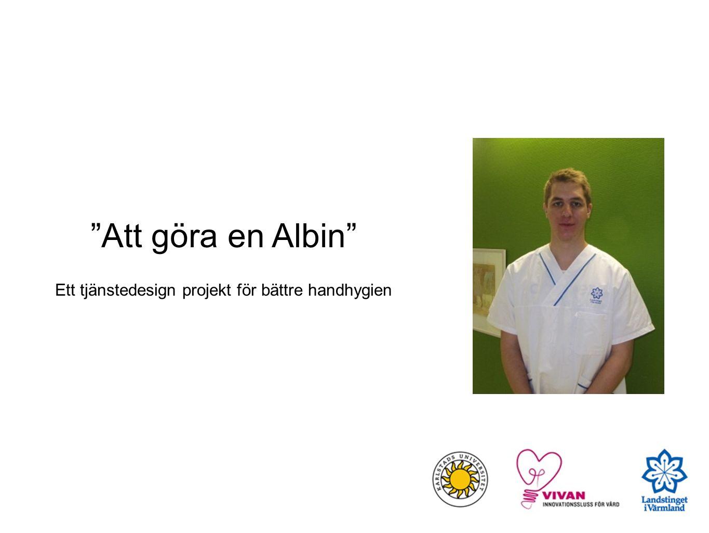 Att göra en Albin Ett tjänstedesign projekt för bättre handhygien