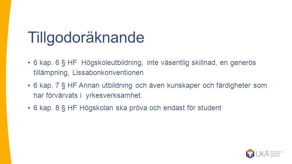 Tillgodoräknande 6 kap. 6 § HF Högskoleutbildning, inte väsentlig skillnad, en generös tillämpning, Lissabonkonventionen 6 kap. 7 § HF Annan utbildnin