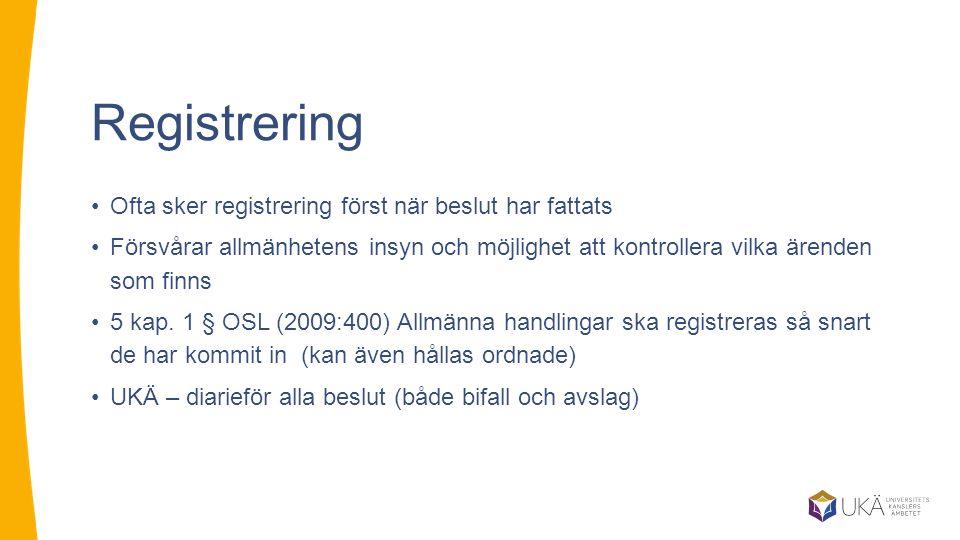 Registrering Ofta sker registrering först när beslut har fattats Försvårar allmänhetens insyn och möjlighet att kontrollera vilka ärenden som finns 5