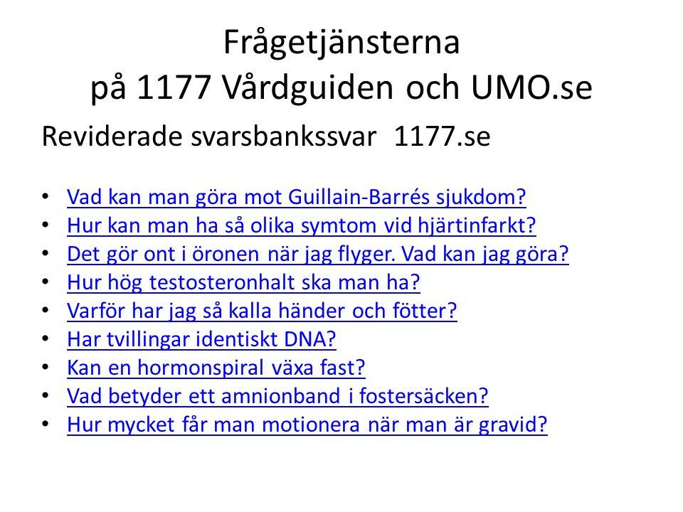 Frågetjänsterna på 1177 Vårdguiden och UMO.se Reviderade svarsbankssvar 1177.se Vad kan man göra mot Guillain-Barrés sjukdom? Hur kan man ha så olika
