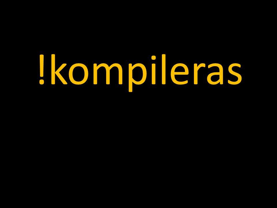 !kompileras