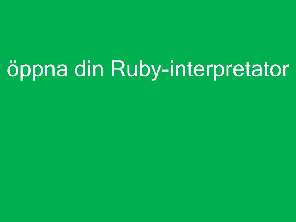 öppna din Ruby-interpretator