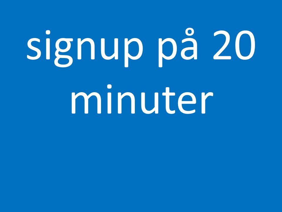 signup på 20 minuter