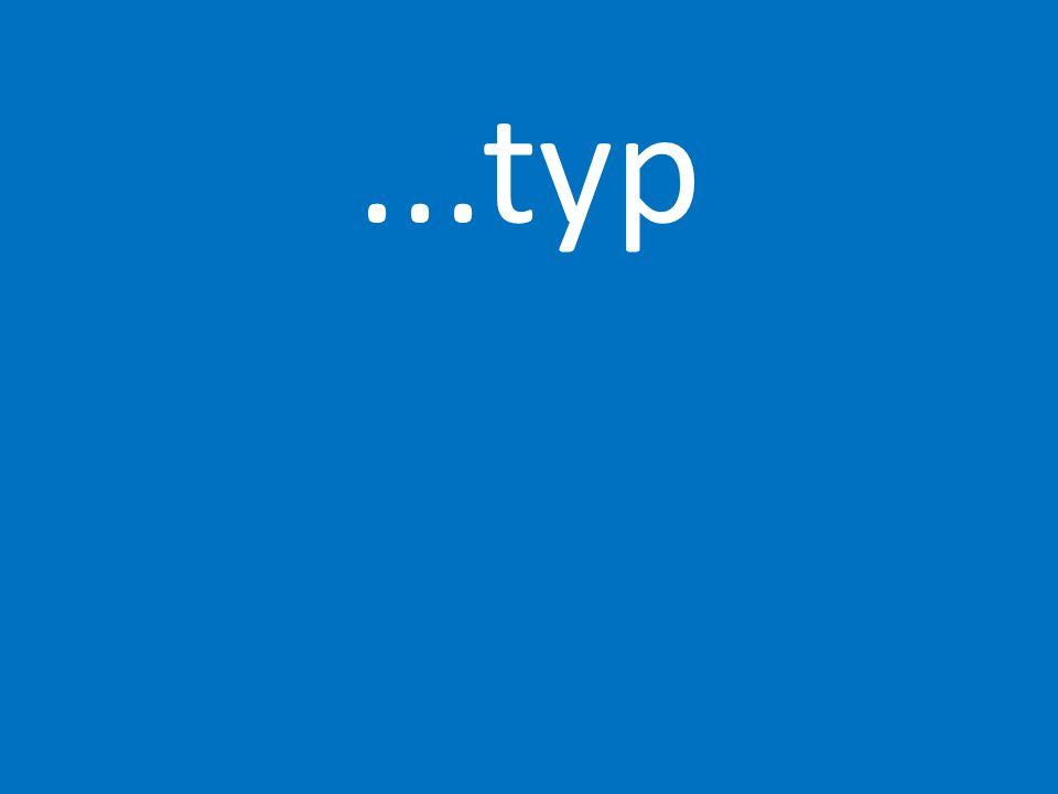 ...typ