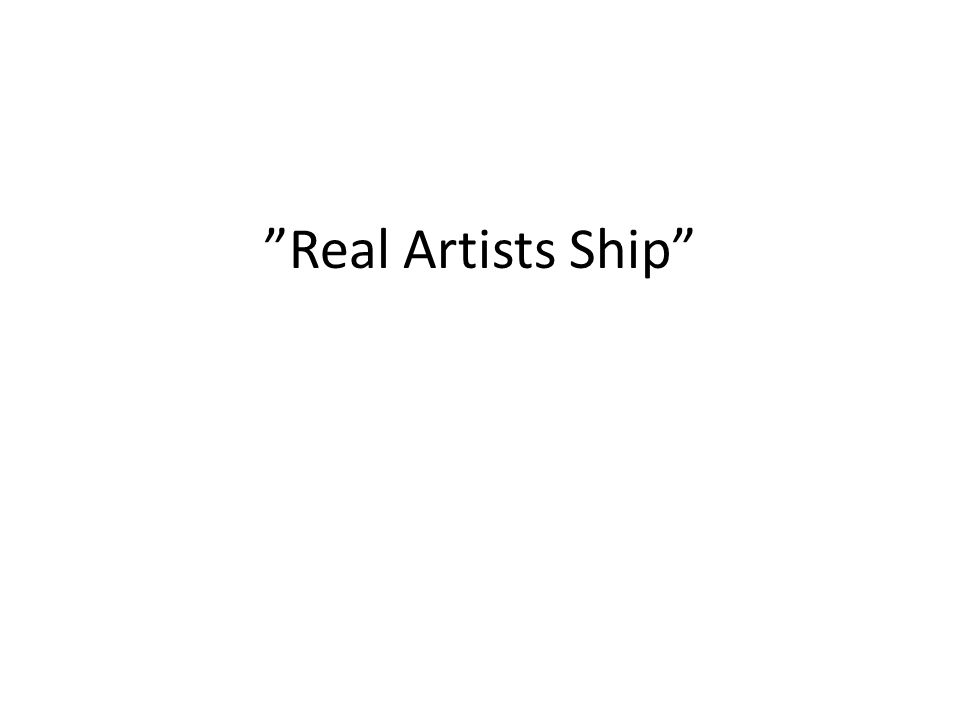 Real Artists Ship