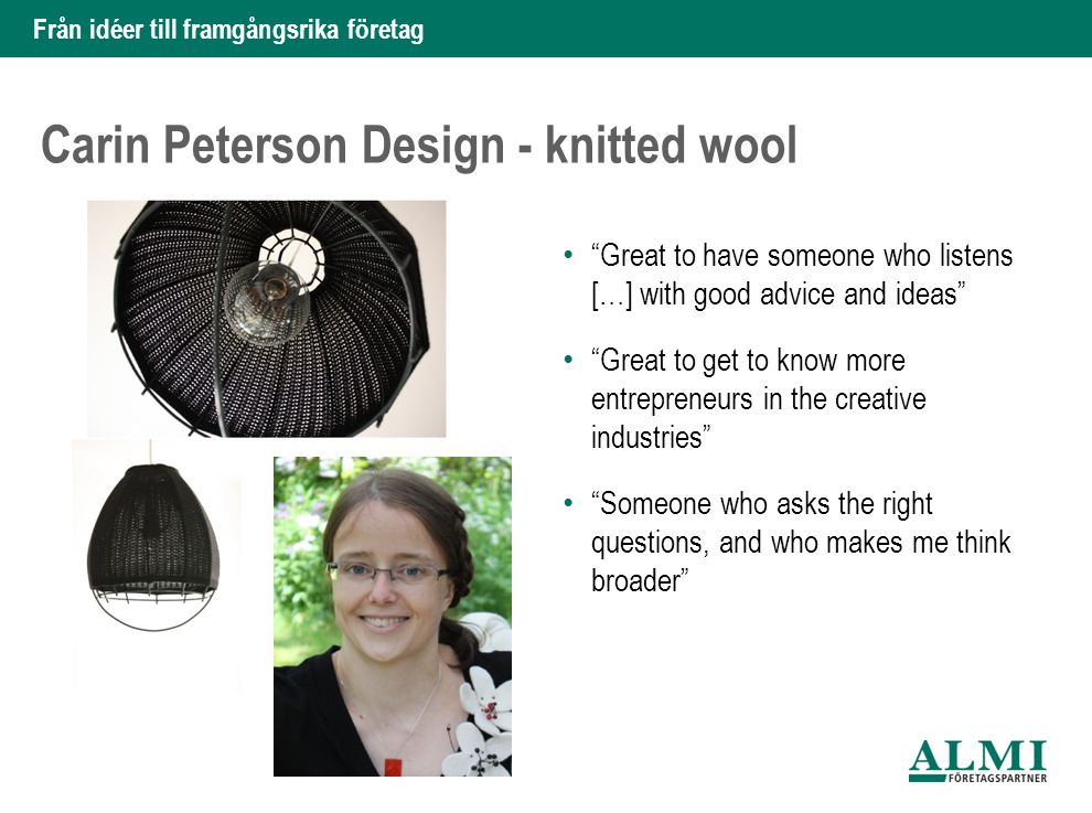 """Från idéer till framgångsrika företag Carin Peterson Design - knitted wool """"Great to have someone who listens […] with good advice and ideas"""" """"Great t"""