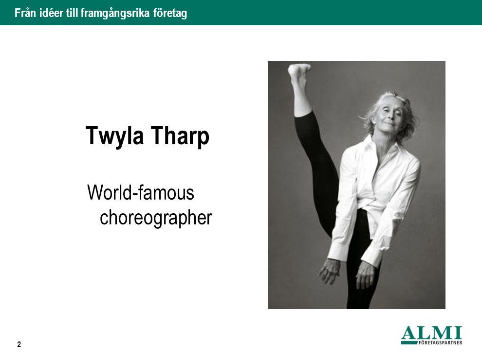 Från idéer till framgångsrika företag Twyla Tharp 2 World-famous choreographer