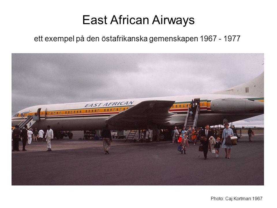 East African Airways Photo: Caj Kortman 1967 ett exempel på den östafrikanska gemenskapen 1967 - 1977