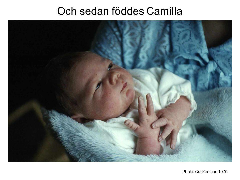 Och sedan föddes Camilla Photo: Caj Kortman 1970