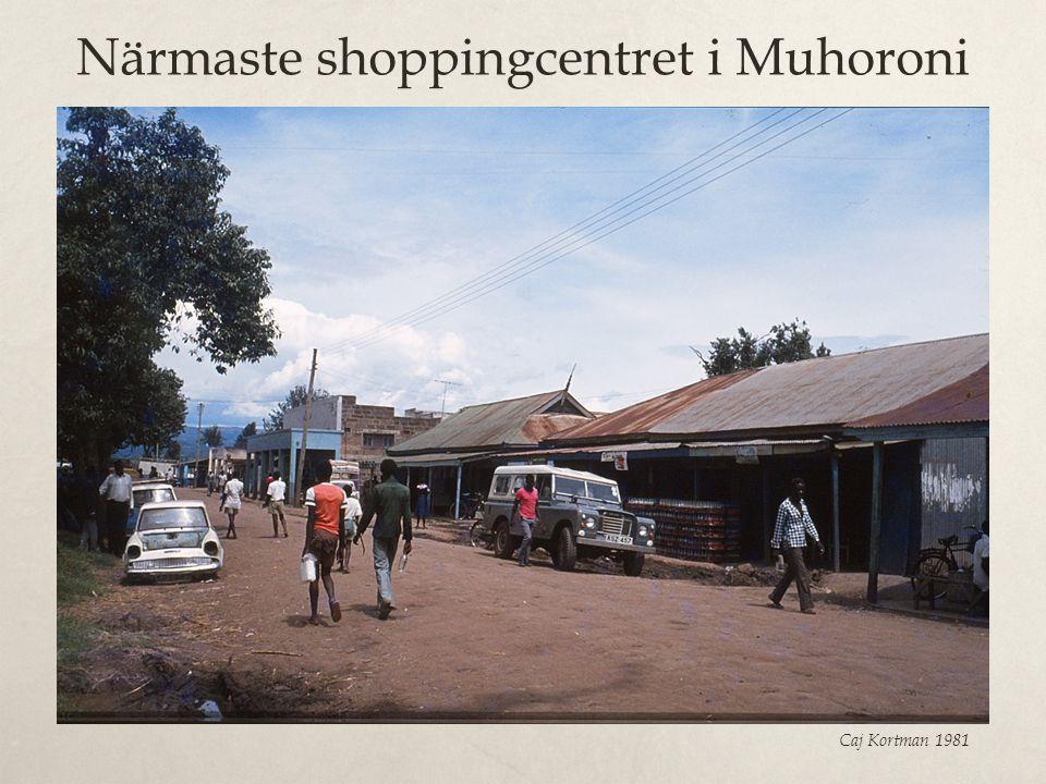 Närmaste shoppingcentret i Muhoroni Caj Kortman 1981