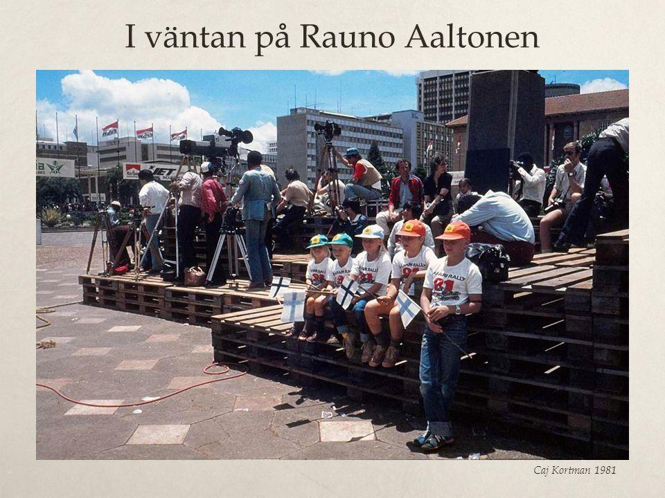 I väntan på Rauno Aaltonen Caj Kortman 1981