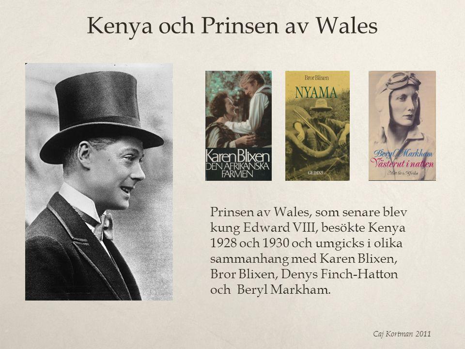Kenya och Prinsen av Wales Caj Kortman 2011 Prinsen av Wales, som senare blev kung Edward VIII, besökte Kenya 1928 och 1930 och umgicks i olika samman