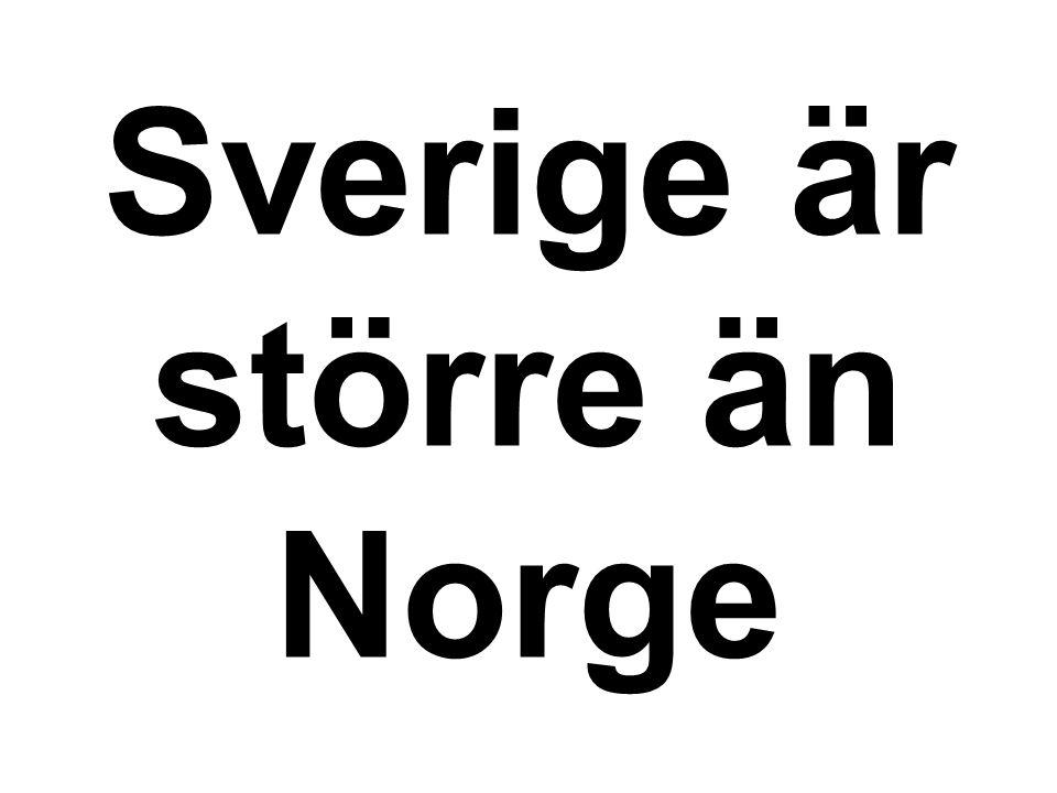 Sverige är större än Norge