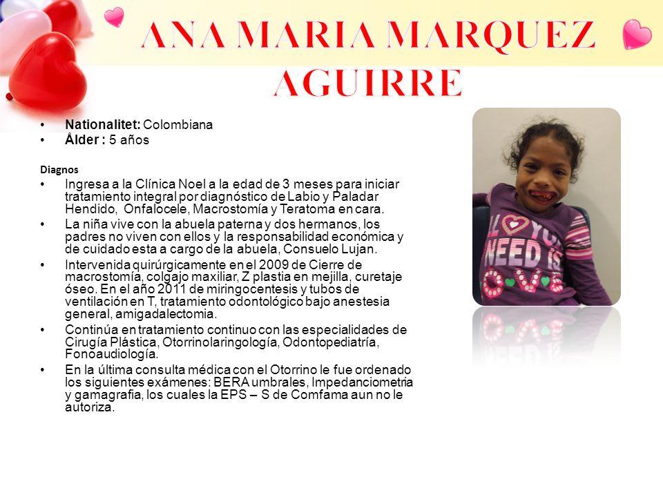 Nationalitet: Colombiana Ålder : 5 años Diagnos Ingresa a la Clínica Noel a la edad de 3 meses para iniciar tratamiento integral por diagnóstico de La