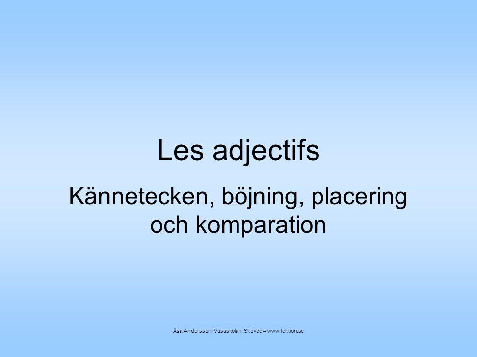 Adjektivets komparation Både adjektivet och den bestämda artikeln böjs beroende på om substantivet står i maskulinum, femininum, singular eller plural.