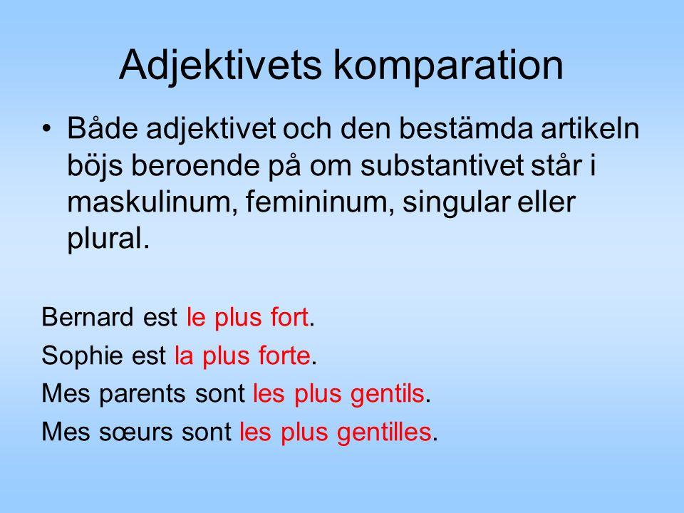 Adjektivets komparation Både adjektivet och den bestämda artikeln böjs beroende på om substantivet står i maskulinum, femininum, singular eller plural