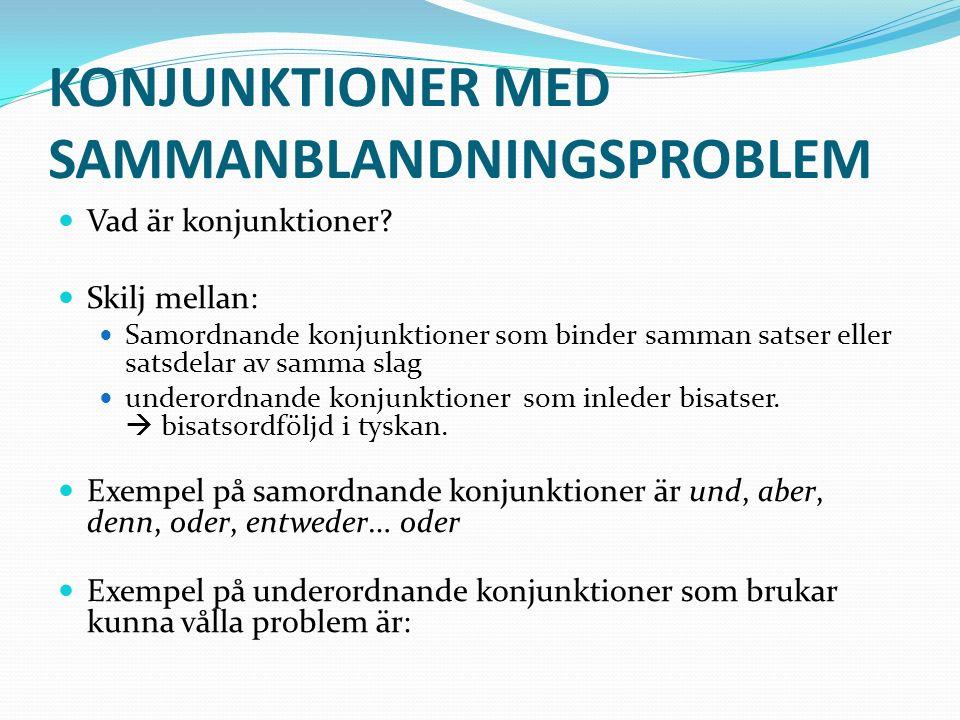 KONJUNKTIONER MED SAMMANBLANDNINGSPROBLEM Vad är konjunktioner.