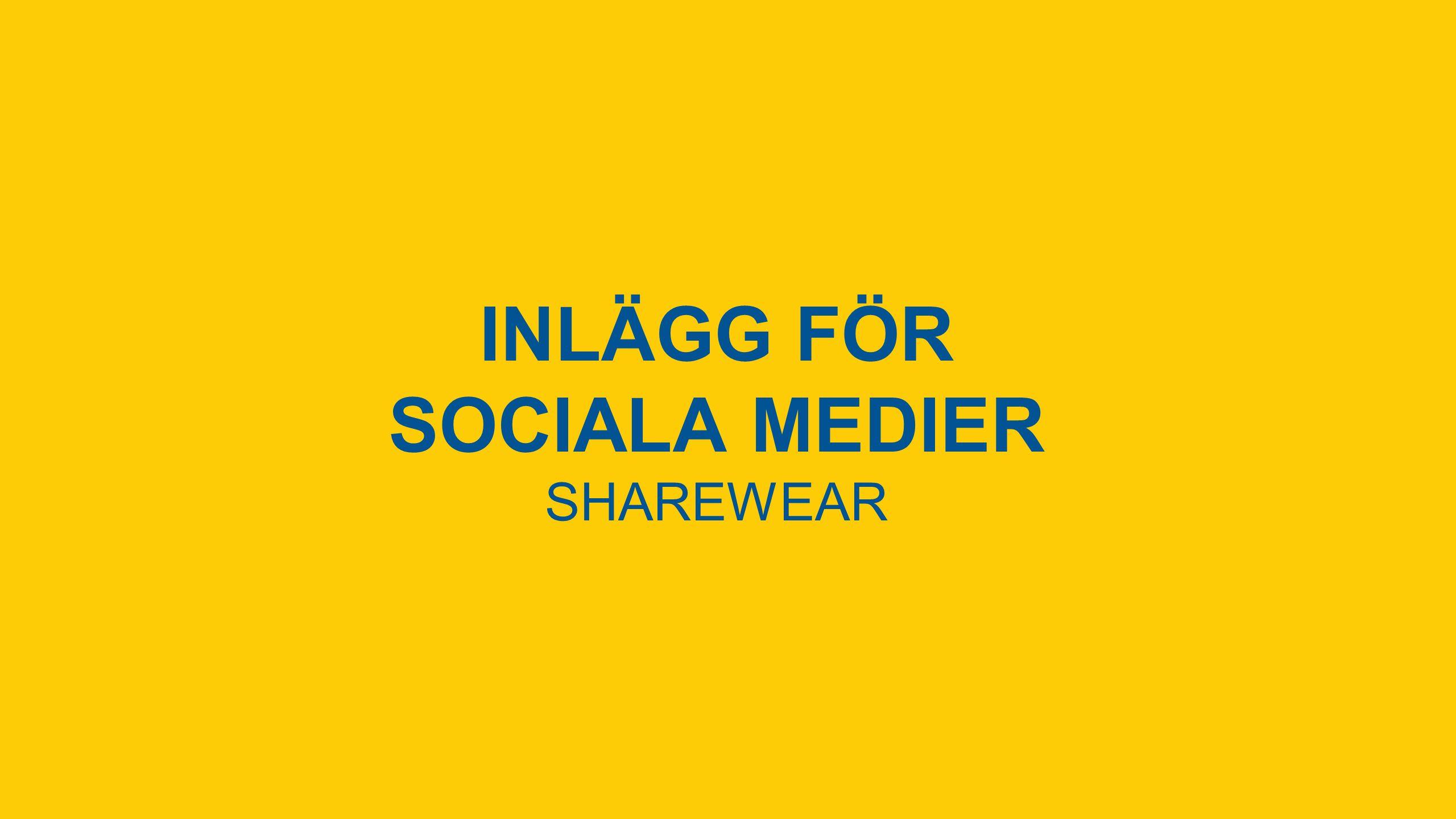 INLÄGG FÖR SOCIALA MEDIER SHAREWEAR