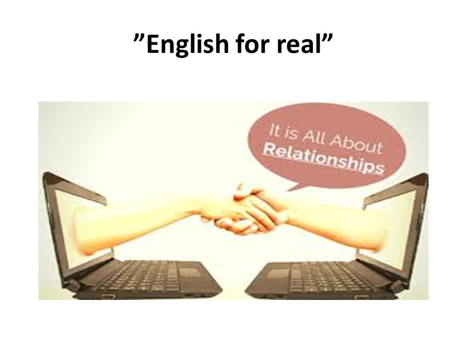 """English for real"""