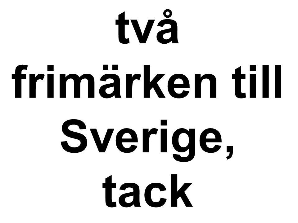 två frimärken till Sverige, tack