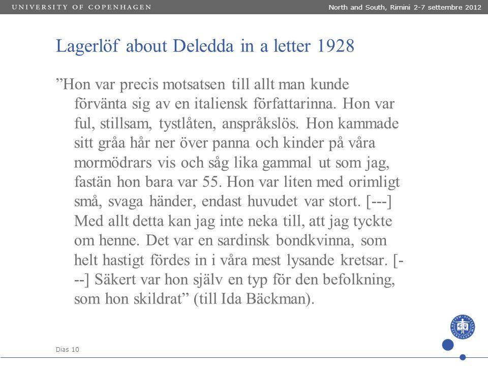 """Dias 10 North and South, Rimini 2-7 settembre 2012 Lagerlöf about Deledda in a letter 1928 """"Hon var precis motsatsen till allt man kunde förvänta sig"""