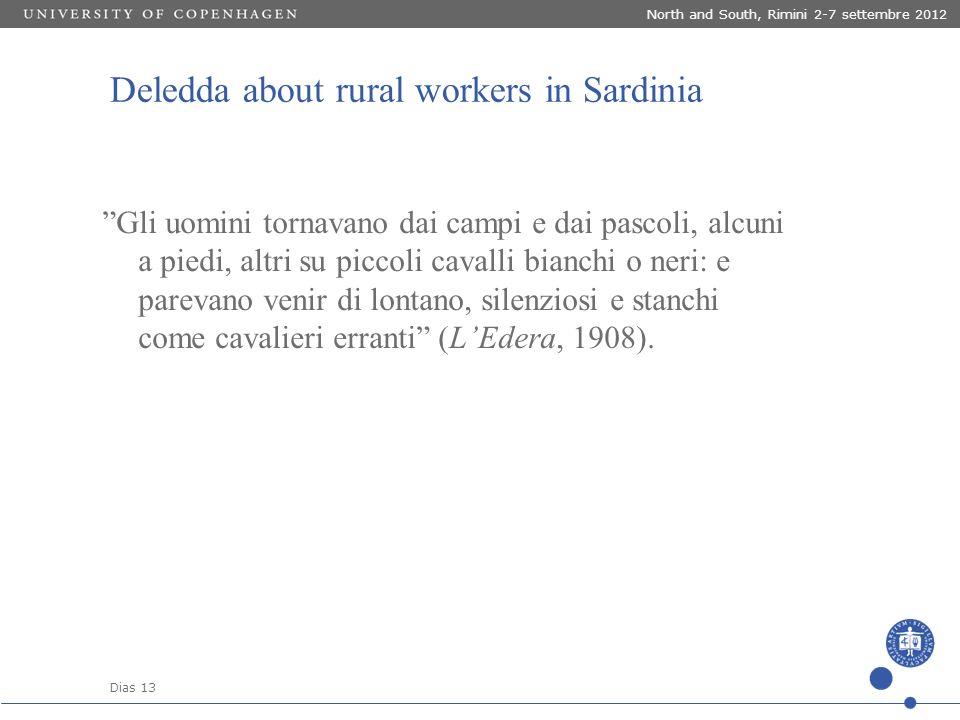 """Dias 13 North and South, Rimini 2-7 settembre 2012 """"Gli uomini tornavano dai campi e dai pascoli, alcuni a piedi, altri su piccoli cavalli bianchi o n"""