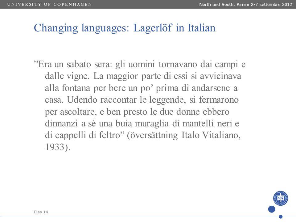"""Dias 14 North and South, Rimini 2-7 settembre 2012 Changing languages: Lagerlöf in Italian """"Era un sabato sera: gli uomini tornavano dai campi e dalle"""