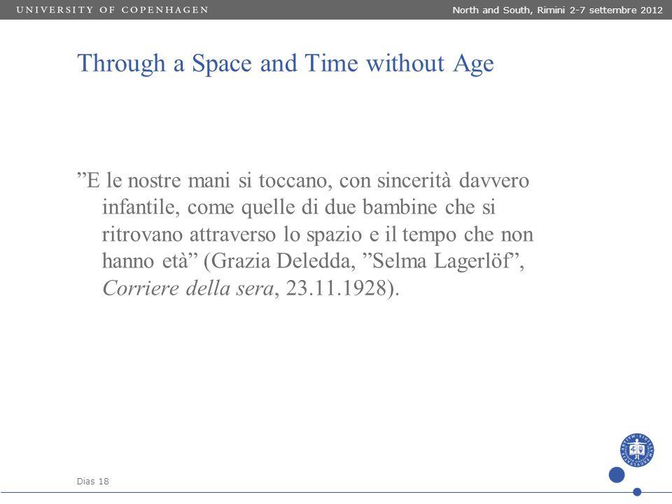 """Dias 18 Through a Space and Time without Age """"E le nostre mani si toccano, con sincerità davvero infantile, come quelle di due bambine che si ritrovan"""