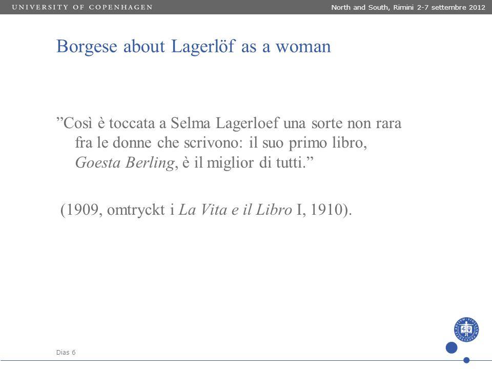 """Dias 6 North and South, Rimini 2-7 settembre 2012 Borgese about Lagerlöf as a woman """"Così è toccata a Selma Lagerloef una sorte non rara fra le donne"""