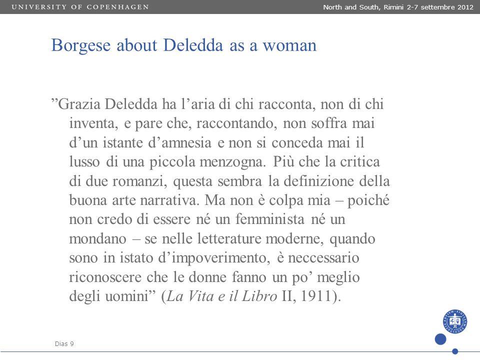 """Dias 9 North and South, Rimini 2-7 settembre 2012 Borgese about Deledda as a woman """"Grazia Deledda ha l'aria di chi racconta, non di chi inventa, e pa"""
