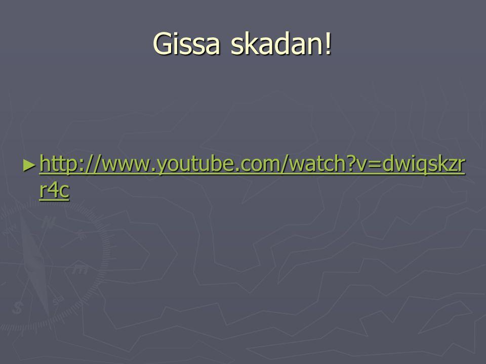 Gissa skadan! ► http://www.youtube.com/watch?v=dwiqskzr r4c http://www.youtube.com/watch?v=dwiqskzr r4c http://www.youtube.com/watch?v=dwiqskzr r4c
