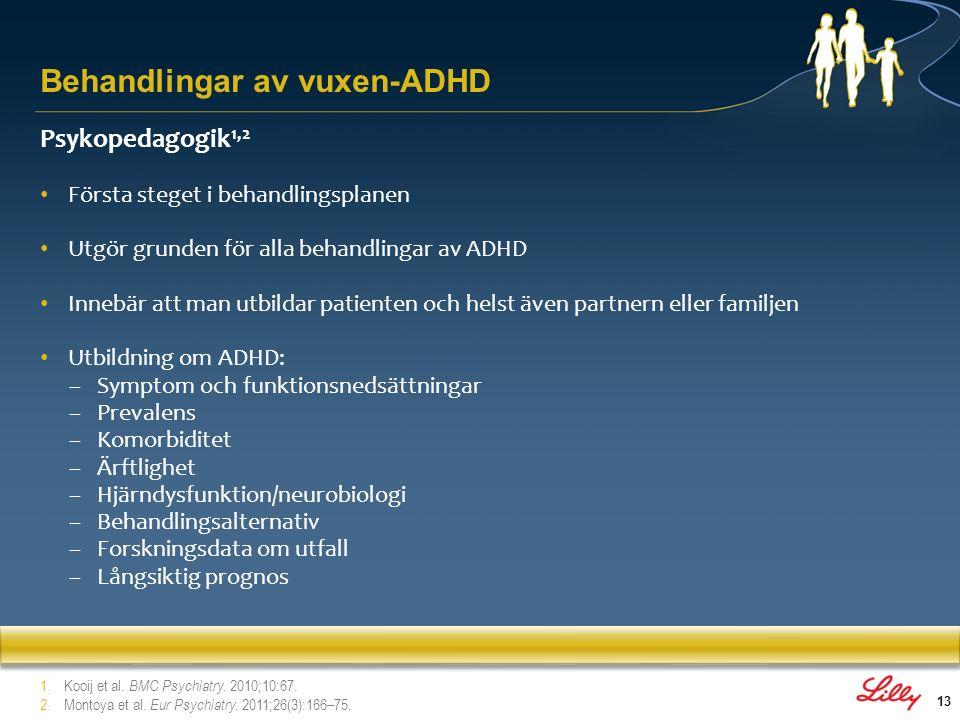 13 Psykopedagogik 1,2 Första steget i behandlingsplanen Utgör grunden för alla behandlingar av ADHD Innebär att man utbildar patienten och helst även