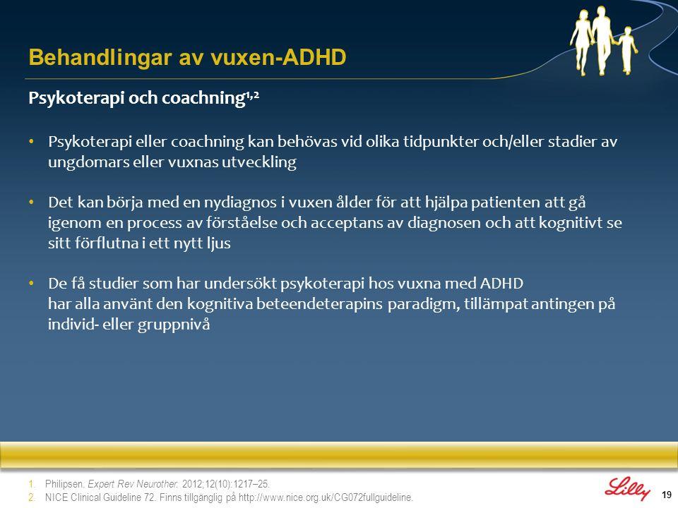 19 Psykoterapi och coachning 1,2 Psykoterapi eller coachning kan behövas vid olika tidpunkter och/eller stadier av ungdomars eller vuxnas utveckling D