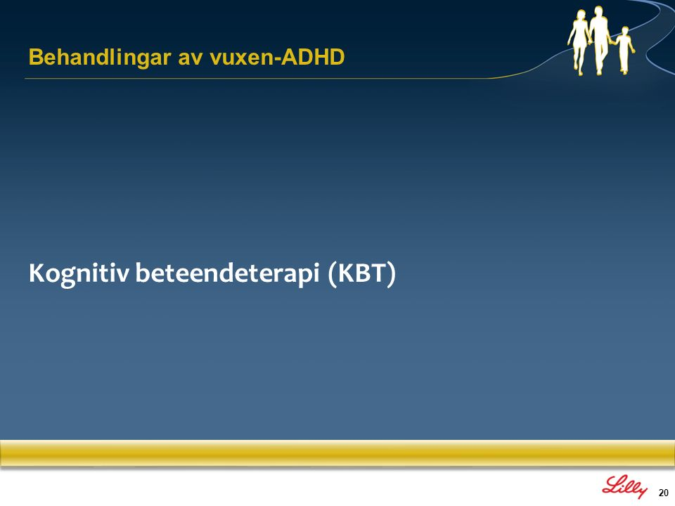 20 Kognitiv beteendeterapi (KBT) Behandlingar av vuxen-ADHD
