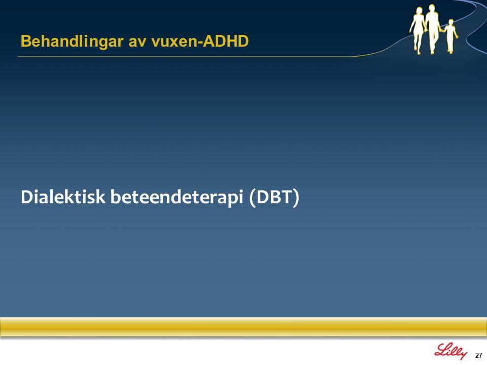 27 Behandlingar av vuxen-ADHD Dialektisk beteendeterapi (DBT)