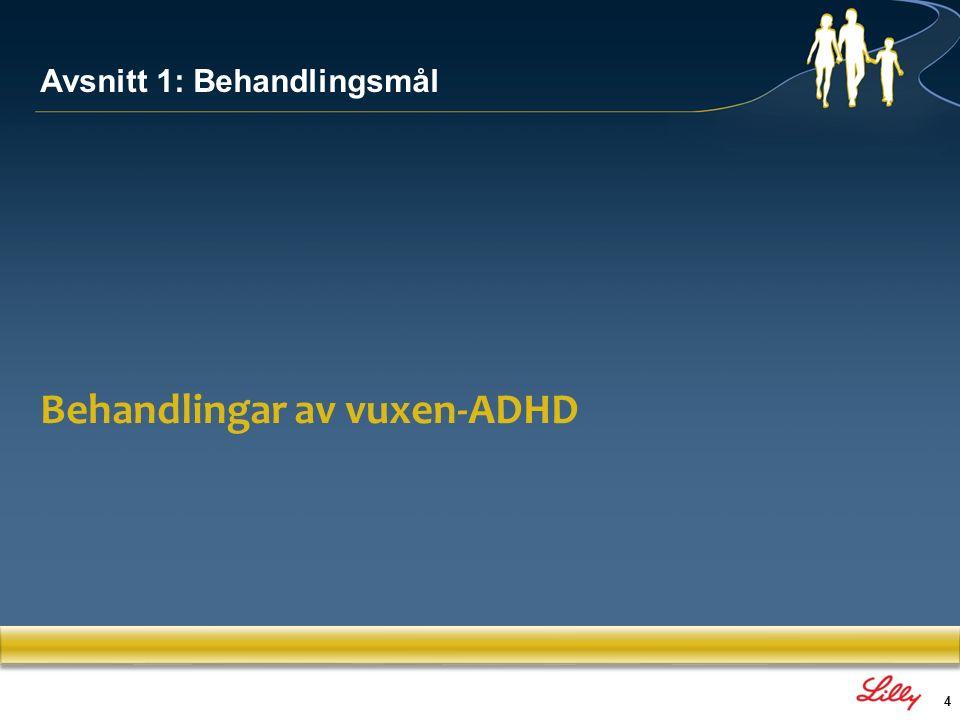 4 Behandlingar av vuxen-ADHD Avsnitt 1: Behandlingsmål