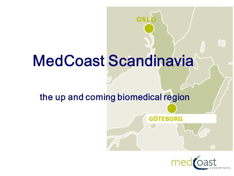 MedCoast Scandinavia the up and coming biomedical region GÖTEBORG