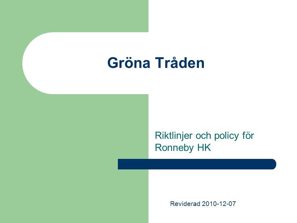 Gröna Tråden Riktlinjer och policy för Ronneby HK Reviderad 2010-12-07