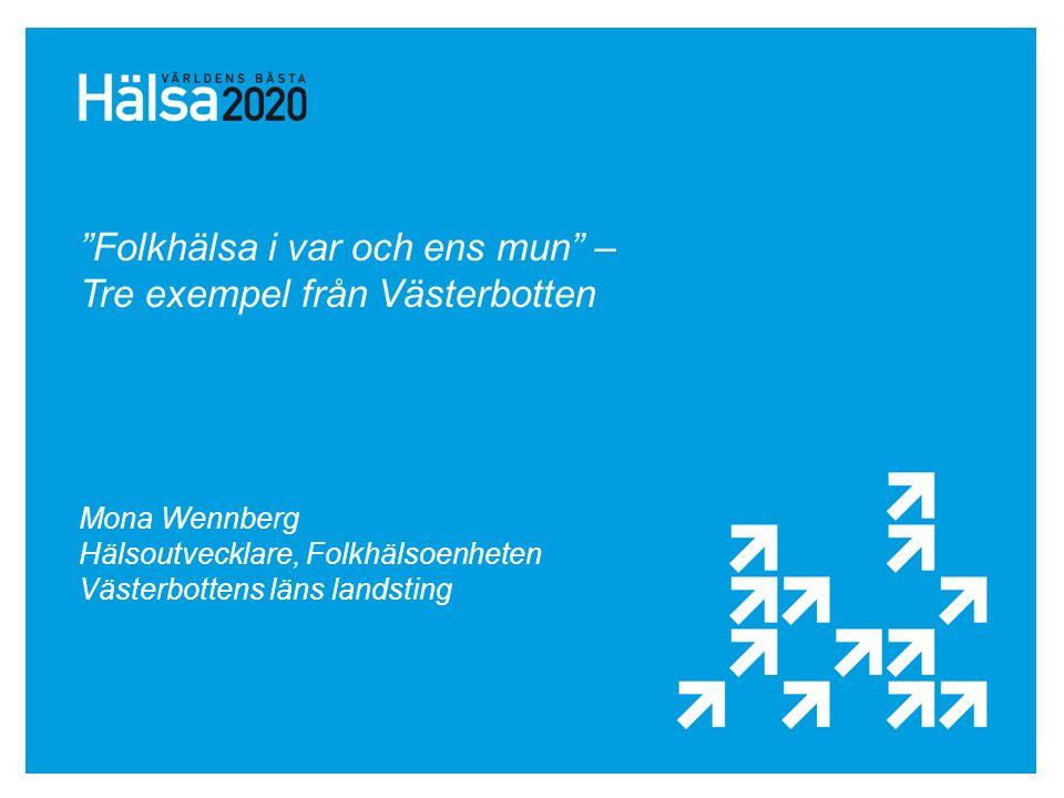 Mona.wennberg@vll.se Tack för er uppmärksamhet!