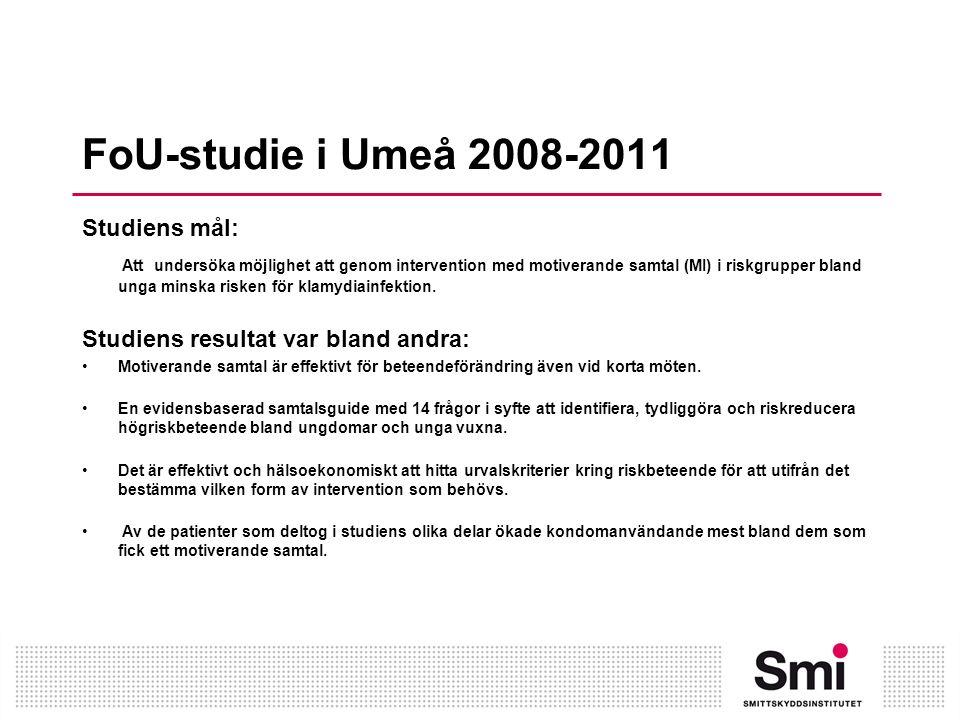 FoU-studie i Umeå 2008-2011 Studiens mål: Att undersöka möjlighet att genom intervention med motiverande samtal (MI) i riskgrupper bland unga minska risken för klamydiainfektion.