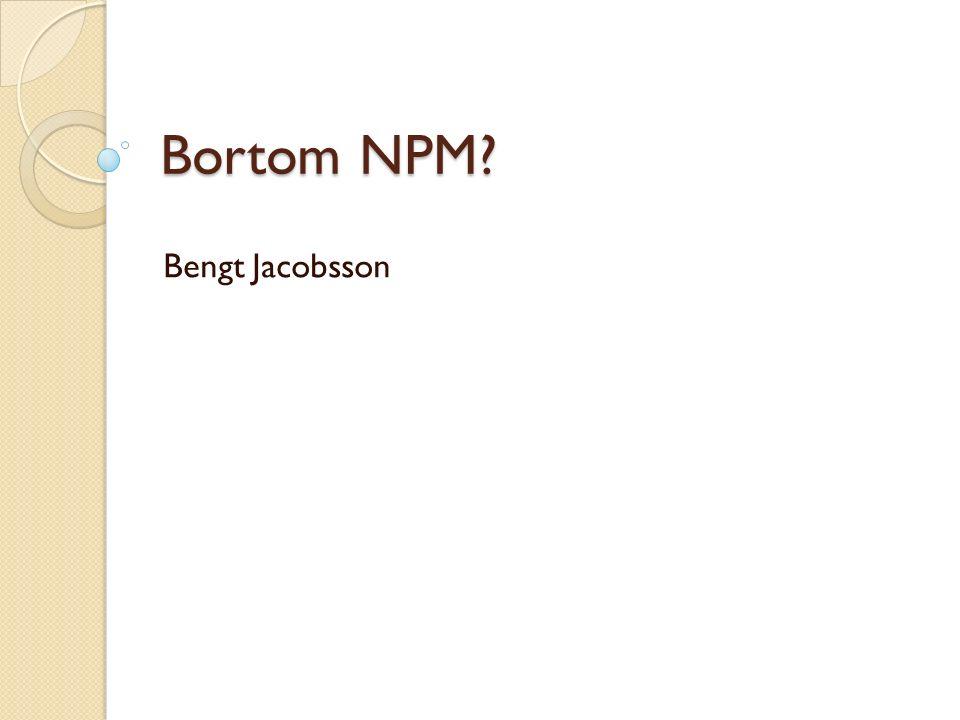 Bortom NPM? Bengt Jacobsson