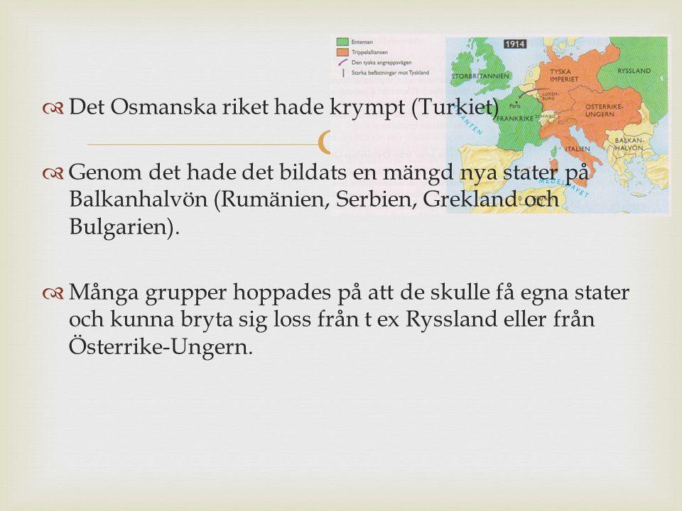   Det Osmanska riket hade krympt (Turkiet)  Genom det hade det bildats en mängd nya stater på Balkanhalvön (Rumänien, Serbien, Grekland och Bulgarien).