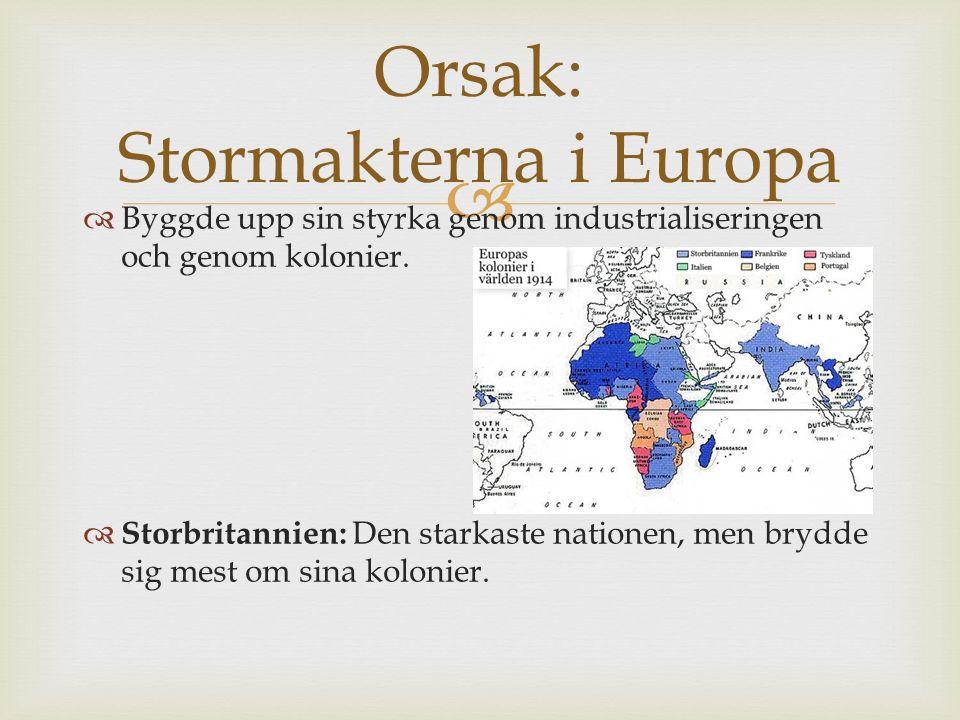   Byggde upp sin styrka genom industrialiseringen och genom kolonier.