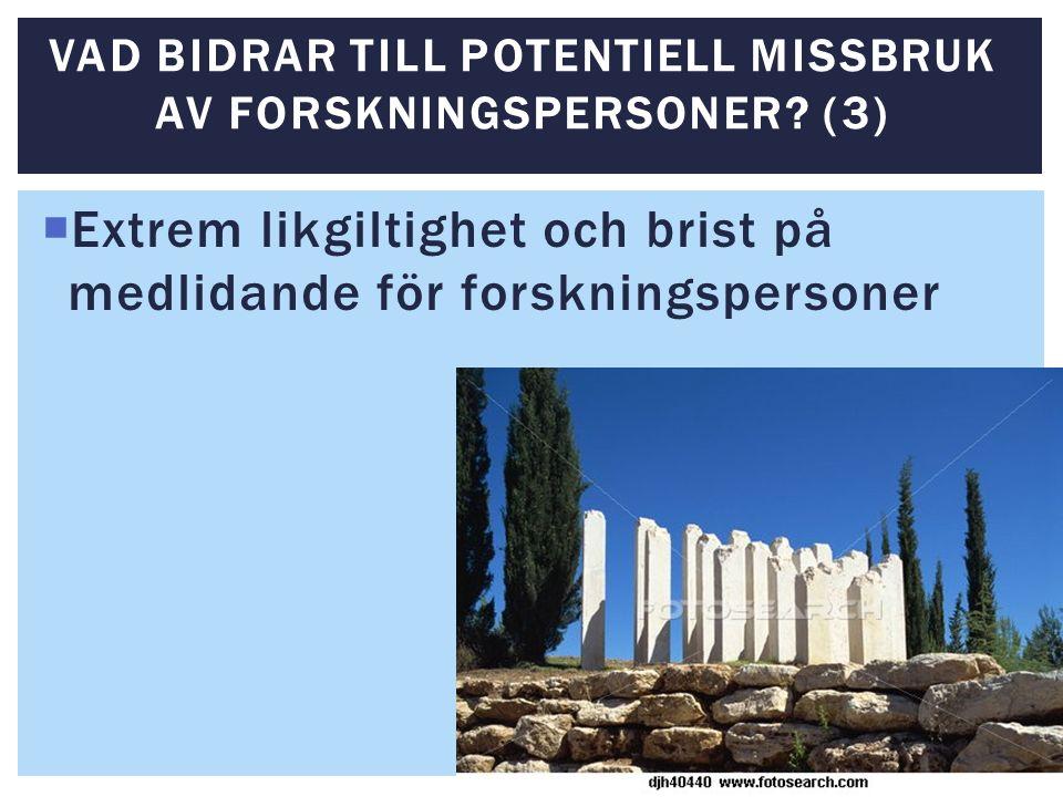 VAD BIDRAR TILL POTENTIELL MISSBRUK AV FORSKNINGSPERSONER.