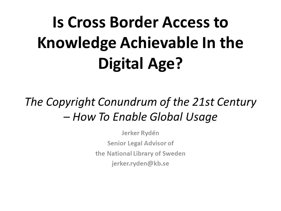 Summary/Conclusions Is the goal – digital global access - an illusion.