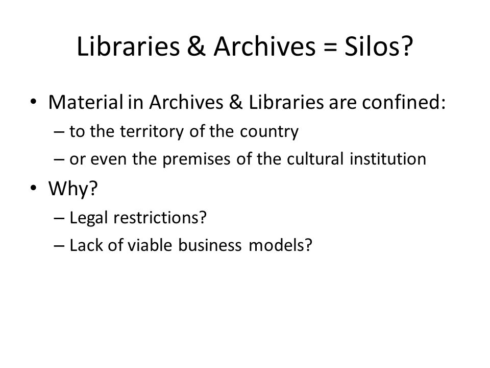 Libraries & Archives = Silos.