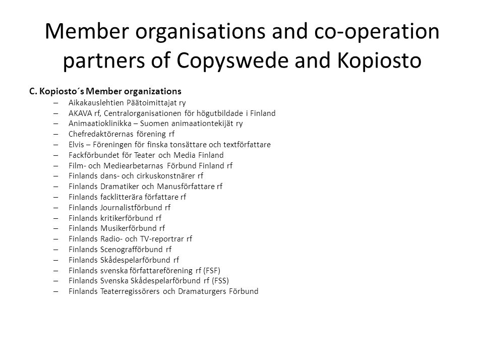 Member organisations and co-operation partners of Copyswede and Kopiosto C.