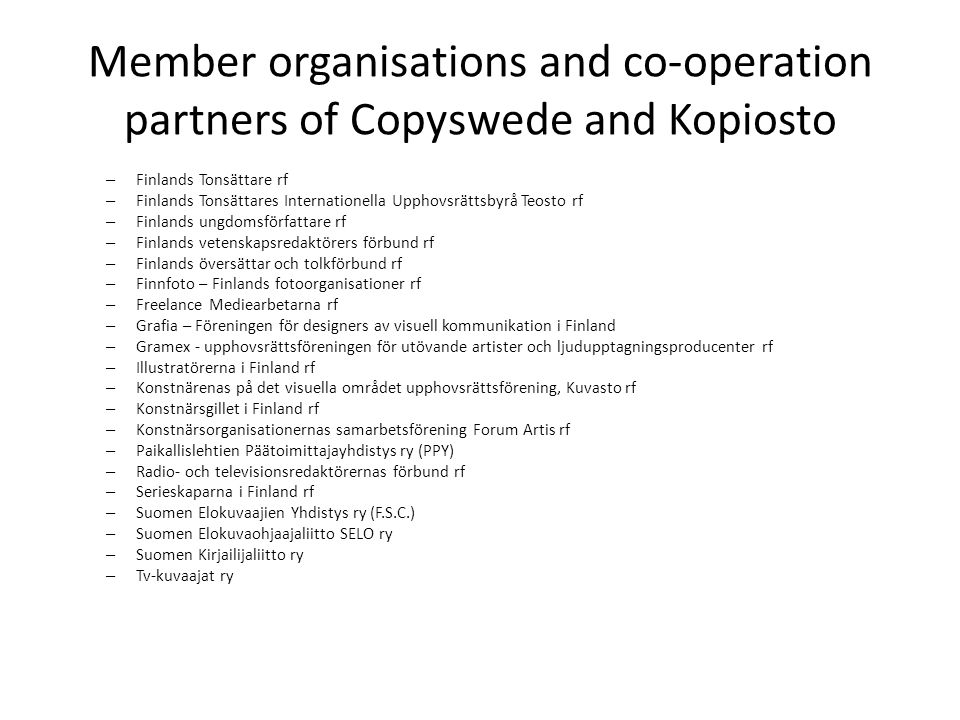 Member organisations and co-operation partners of Copyswede and Kopiosto – Finlands Tonsättare rf – Finlands Tonsättares Internationella Upphovsrättsb
